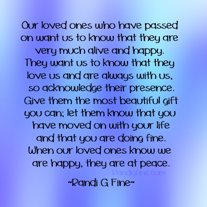 Loved One Beyond Sends Hopeful Message Randi G Fine Awesome Lost Of A Loved One Quote